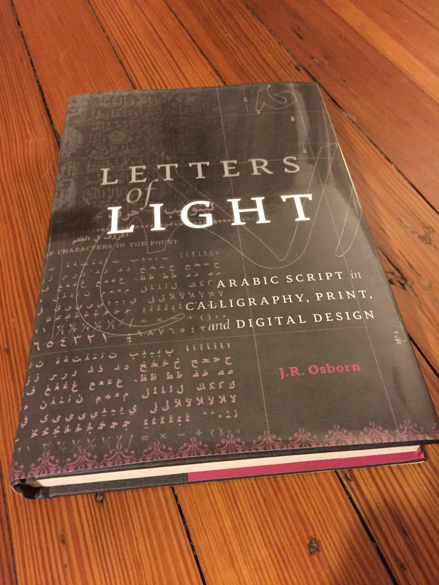 Letters of Light: Arabic Script in Calligraphy, Print, and Digital Design,