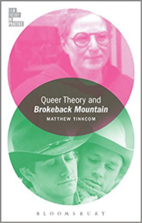 Queer Theory and Brokeback Mountain Matthew Tinkcom